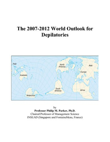 The 2007-2012 World Outlook for Depilatories PDF