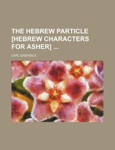 The Hebrew particle [Hebrew characters for asher]