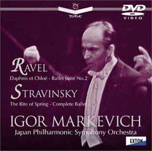 ラヴェル : ダフニスとクロエ / ストラヴィンスキー : バレエ音楽「春の祭典」 [DVD]