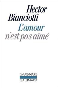 """Résultat de recherche d'images pour """"l'amour n'est pas aimé hector bianciotti"""""""