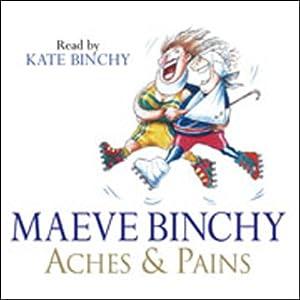 Aches & Pains | [Maeve Binchy]