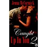 Caught Up In You 2: A Matter of Trust (Edgeplay) ~ Jenna McCormick
