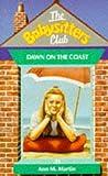 Dawn on the Coast (Babysitters Club) (0590765663) by Ann M. Martin