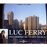 echange, troc Luc Ferry - Philosophie Du Temps Présent