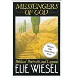 Messengers of God: Biblical portraits and legends (0671523333) by Wiesel, Elie
