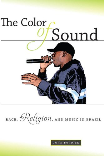 The Color of Sound: Race, Religion, and Music in Brazil