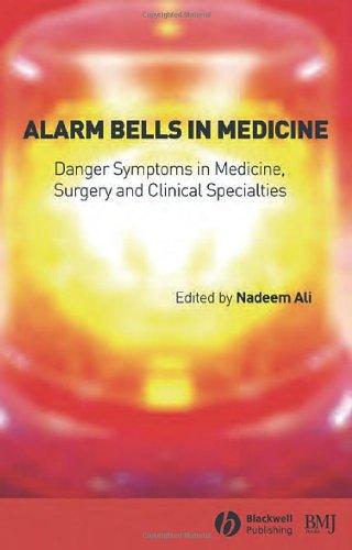 Alarm Bells In Medicine: Danger Symptoms In Medicine, Surgery And Clinical Specialties