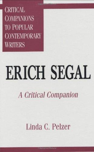 Erich Segal: A Critical Companion (Critical Companions to Popular Contemporary Writers)
