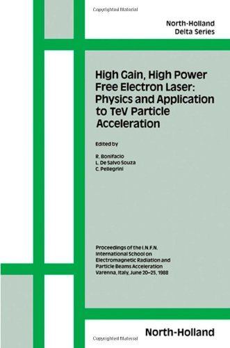 high-gain-high-power-free-electron-laser-physics-and-application-to-tetra-electron-volt-particle-acc