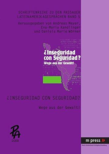 ¿Inseguridad con Seguridad? Wege aus der Gewalt! (Schriftenreihe zu den Passauer LateinAmerikagesprächen) (German and Spanish Edition) (Tapa Blanda)