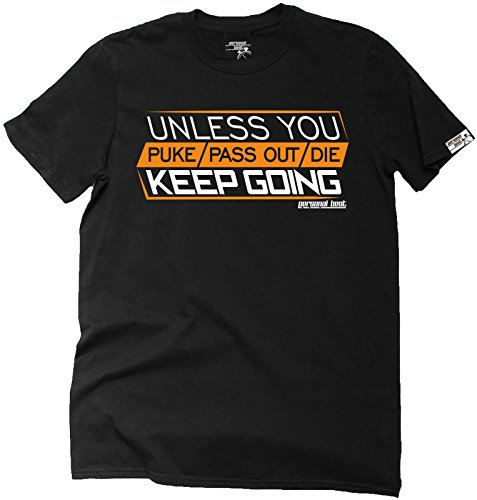 Men's Personal Best - Unless You Puke Pass Out Die Keep Going Running T Shirt Jogging Tee Fitness Top Workout Gym Training Weights Protein Supplements Birthday Gift Ideas Christmas Present T SHIRT (Personal Training Shirts compare prices)