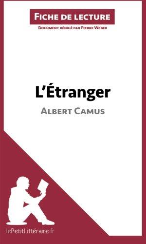 L'Étranger d'Albert Camus (Fiche de lecture): Résumé Complet Et Analyse Détaillée De L'oeuvre (French Edition)