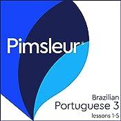Pimsleur Portuguese (Brazilian) Level 3 Lessons 1-5: Learn to Speak and Understand Portuguese (Brazilian) with Pimsleur Language Programs |  Pimsleur