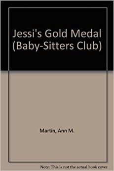 Jessi's Gold Medal (Baby-Sitters Club): Ann M. Martin