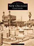 img - for New Orleans Cemeteries (Images of America: Louisiana) book / textbook / text book