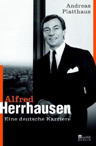 Alfred Herrhausen. Eine deutsche Karriere