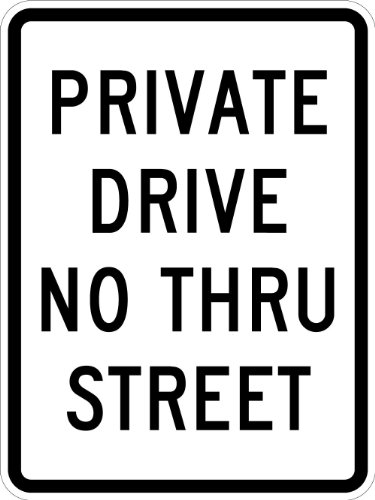 """Lyle Signs 3M Engineer Grade Sheeting Traffic Sign, """"PRIVATE DRIVE NO THRU STREET"""", 24″ Length x 18″ Width, Black on White"""