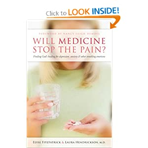 Will Medicine Stop the Pain?: Finding God's Healing for Depression, Anxiety, and Other Troubling Emotions