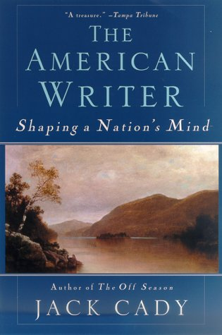 The American Writer: Shaping a Nation's Mind, JACK CADY