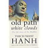 Old Path White Clouds: The Life Story of the Buddhaby Thich Nhat Hanh