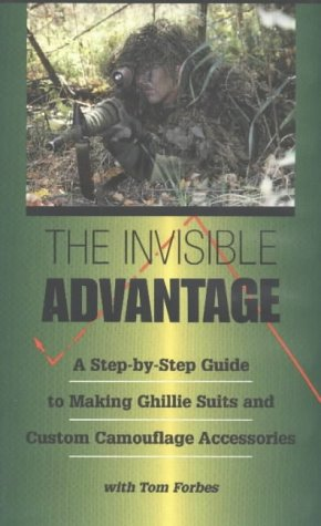 Invisible Advantage: A Step-By-Step Guide to Making Ghillie Suits and Custom Camouflage Accessories [VHS]