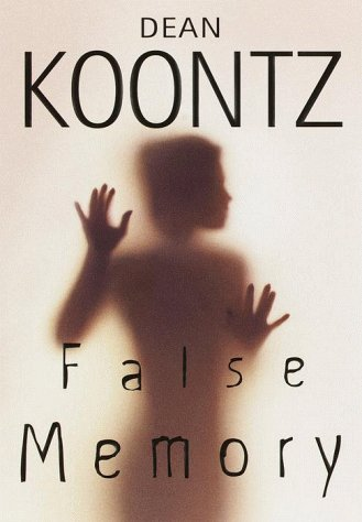 False Memory, DEAN KOONTZ