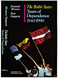 img - for The Baltic States: Years of Dependence, 1940-1990 book / textbook / text book