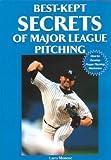 Best-Kept Secrets of Major League Pitching