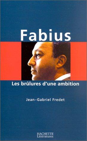 Fabius, les brûlures d'une ambition