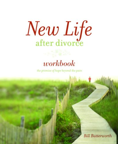 New Life After Divorce Workbook: The Promise of Hope Beyond the Pain (Workbook)