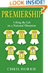 Premiership: The Uncut History of the...