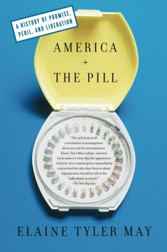 America and the Pill: A History of Promise, Peril, and...