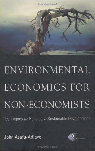 Environmental Economics For Non-Economists: Techniques...
