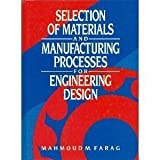 img - for Selection of Materials and Manufacturing Processes for Engineering Design by Farag, Mahmoud M. (1990) Hardcover book / textbook / text book