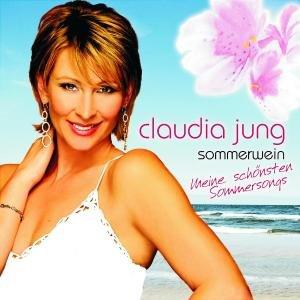 Claudia Jung - Sommerwein - Meine schönsten Sommersongs - Zortam Music