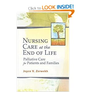 Nursing Care at the End of Life: Palliative Care for Patients and Families Dr Zerwekh