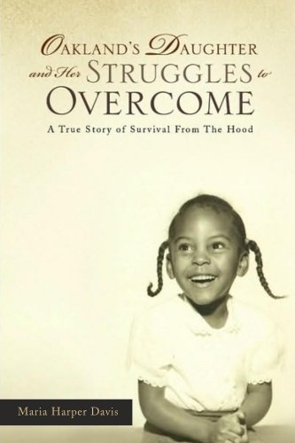 Book: Oakland's Daughter and Her Struggles to Overcome by Maria Harper Davis