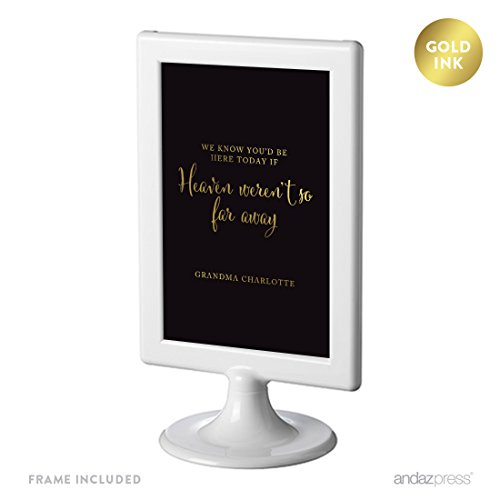 Andaz Press Personalized Wedding Framed Party Signs, Black and Metallic Gold Ink, 4x6-inch, We Know You Would Be Here Today if Heaven Weren't So Far Away, Double-Sided, 1-Pack, Includes Frame