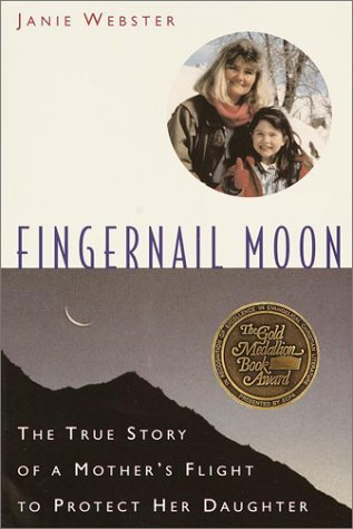 Fingernail Moon: The True Story of a Mother
