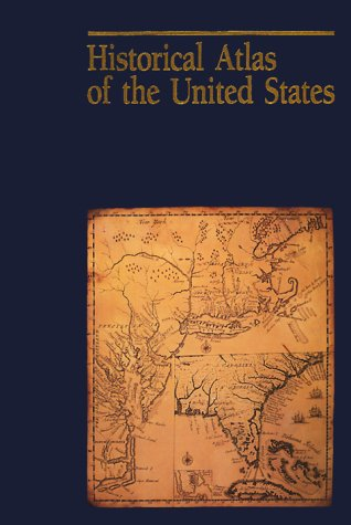 Historical Atlas of the United States, National Geographic Society (U. S.)