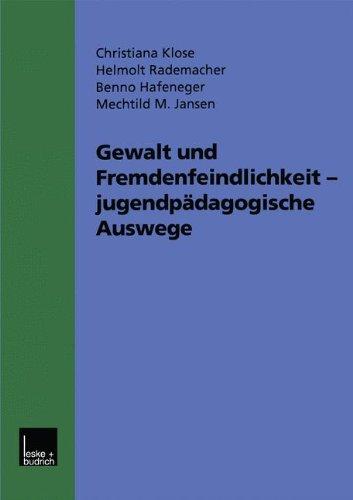 gewalt-und-fremdenfeindlichkeit-jugendpaedagogische-auswege-fuenf-modellprojekte-im-hessischen-jugen