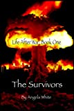 img - for The Survivors: Book One (Life After War 1) book / textbook / text book