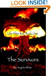 The Survivors: Book One (Life After W...