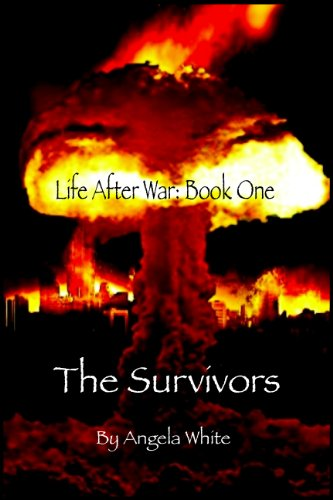Free Today on Kindle: Angela White's THE SURVIVORS (Life After War #1) – If You Loved THE STAND and THE POSTMAN, You're in For a Treat at a Price That Can't be Beat