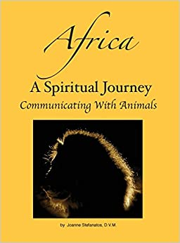 Africa: A Spiritual Journey Communicating with Animals