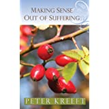 Making Sense Out of Sufferingby Peter Kreeft