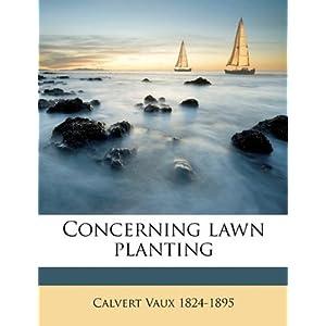 Concerning lawn planting Calvert Vaux