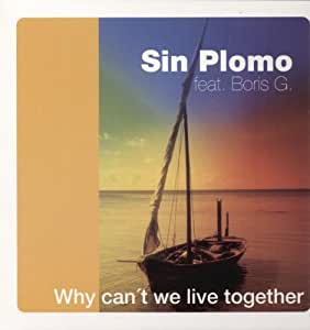 Why can't we live together (KM5/Gayhouse/Plomo Mixes, 2000, feat. Boris G.) / Vinyl Maxi Single [Vinyl 12'']