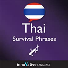 Learn Thai - Survival Phrases Thai, Volume 1: Lessons 1-30 (       UNABRIDGED) by Innovative Language Learning Narrated by Savinee Asavanuchit
