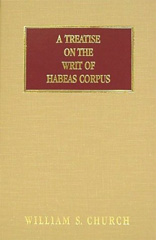 A Treatise of the Writ of Habeas Corpus: Including Jurisdiction